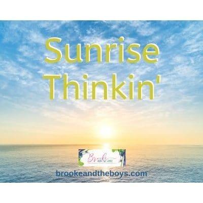Sunrise Thinkin'